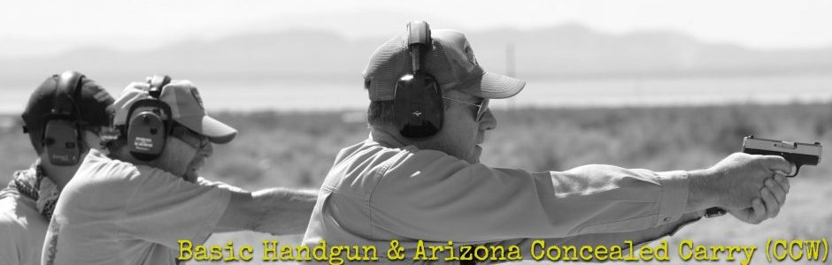 Basic Handgun & Arizona Concealed Carry (CCW)